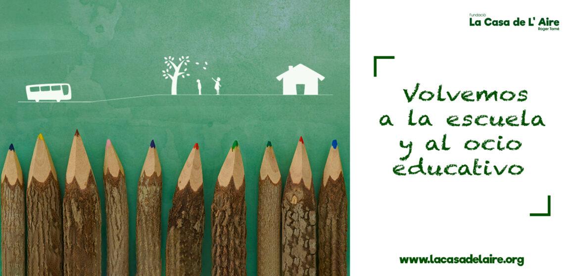 ¡Volvemos a la escuela y al ocio educativo!